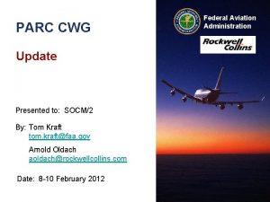 PARC CWG Update Presented to SOCM2 By Tom