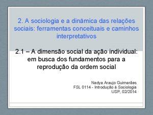 2 A sociologia e a dinmica das relaes