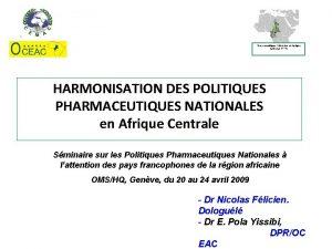 Pharmaceutiques Nationales en Afrique Centrale HPPN HARMONISATION DES