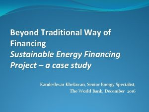 Beyond Traditional Way of Financing Sustainable Energy Financing