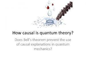 How causal is quantum theory Does Bells theorem