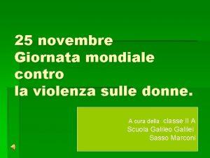 25 novembre Giornata mondiale contro la violenza sulle