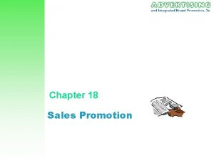 Chapter 18 Sales Promotion Sales Promotion Using incentives