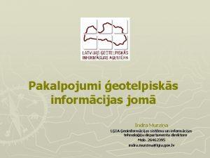 Pakalpojumi eotelpisks informcijas jom Indra Murzia LIA eoinformcijas