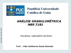 Pontifcia Universidade Catlica de Gois Laboratrio de solos