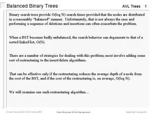 Balanced Binary Trees AVL Trees 1 Binary search