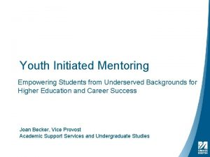 Youth Initiated Mentoring Empowering Students from Underserved Backgrounds