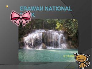 ERAWAN NATIONAL PARK Erawan Waterfall and National Park