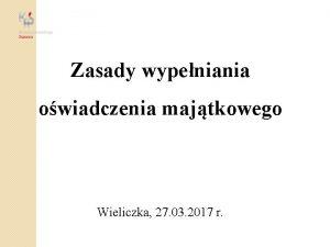 Zasady wypeniania owiadczenia majtkowego Wieliczka 27 03 2017