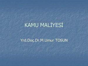 KAMU MALYES Yrd Do Dr M Umur TOSUN