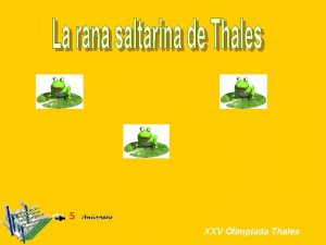 XXV Olimpiada Thales LA RANA THALES SALTARINA DE