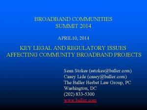 BROADBAND COMMUNITIES SUMMIT 2014 APRIL 10 2014 KEY