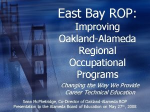 East Bay ROP Improving OaklandAlameda Regional Occupational Programs