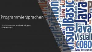 Programmiersprachen Eine Prsentation von Sandro Schluep und Leon