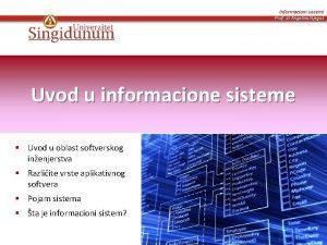 Informacioni sistemi Prof dr Angelina Njegu Uvod u