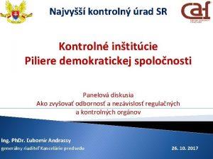 Najvy kontroln rad SR Kontroln intitcie Piliere demokratickej