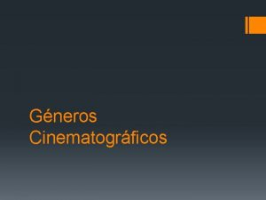 Gneros Cinematogrficos Qu es Gnero Cinematogrfico El gnero