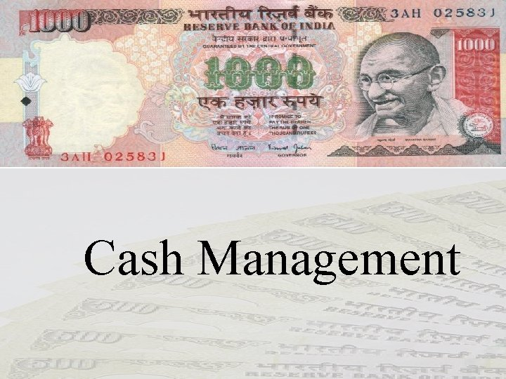 Cash Management Cash Cash is one of the