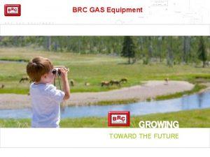 BRC GAS Equipment B R C G A