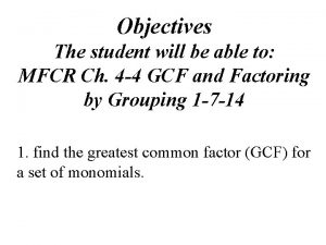 Objectives The student will be able to MFCR