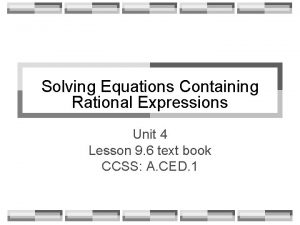 Solving Equations Containing Rational Expressions Unit 4 Lesson