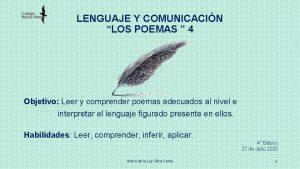 LENGUAJE Y COMUNICACIN LOS POEMAS 4 Objetivo Leer