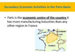 Secondary Economic Activities in the Paris Basin Paris