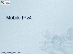Mobile IPv 4 CCUCOMMANT LAB outline Mobile IP