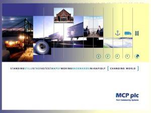 MCP plc Maritime Cargo Processing Plc was set