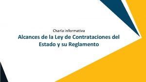 Charla informativa Alcances de la Ley de Contrataciones