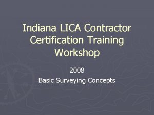 Indiana LICA Contractor Certification Training Workshop 2008 Basic