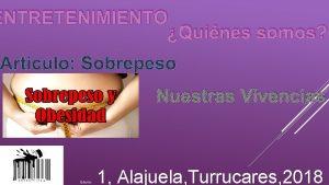 ENTRETENIMIENTO Quines somos Nuestras Vivencias Edicin 1 Alajuela