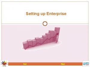 Setting up Enterprise End Next Setting up Enterprise