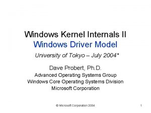 Windows Kernel Internals II Windows Driver Model University