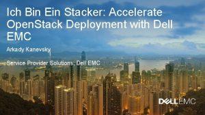 Ich Bin Ein Stacker Accelerate Open Stack Deployment