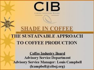 SHADE IN COFFEE THE SUSTAINABLE APPROACH TO COFFEE