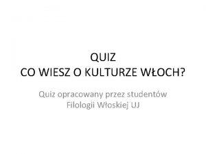 QUIZ CO WIESZ O KULTURZE WOCH Quiz opracowany