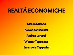 REALT ECONOMICHE Marco Durand Alexander Meister Andrea Lunardi