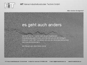 HIT Hansa Industriefussboden Technik Gmb H Wann denken