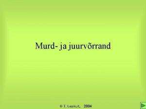 Murd ja juurvrrand T Lepikult 2004 Murdvrrandi definitsioon