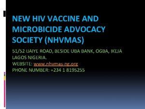 NEW HIV VACCINE AND MICROBICIDE ADVOCACY SOCIETY NHVMAS