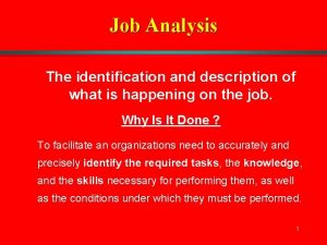 Job Analysis The identification and description of what