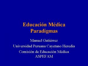 Educacin Mdica Paradigmas Manuel Gutirrez Universidad Peruana Cayetano