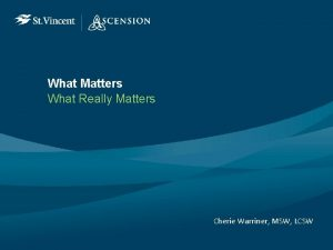 What Matters What Really Matters Cherie Warriner MSW