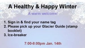 A Healthy Happy Winter A warm welcome 1