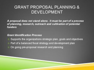 GRANT PROPOSAL PLANNING DEVELOPMENT A proposal does not