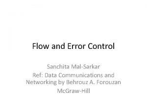 Flow and Error Control Sanchita MalSarkar Ref Data