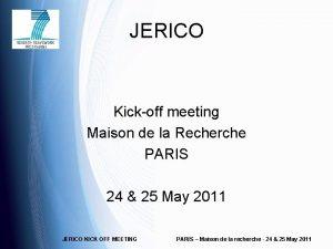 JERICO Kickoff meeting Maison de la Recherche PARIS