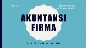 Mei 2017 Prodi Manajemen Pengantar Akuntansi II AKUNTANSI