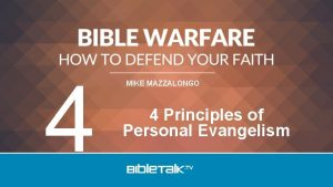4 MIKE MAZZALONGO 4 Principles of Personal Evangelism